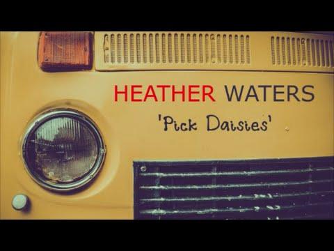 Heather Waters – Pick Daisies